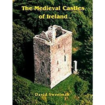 Medieval Castles of Ireland. David Sweetman