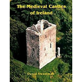 Medieval Castles of Ireland. David Sweetman