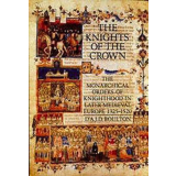 The Knights of the Crown. The Monarchical Orders of...