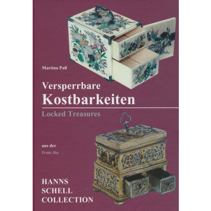 Versperrte Kostbarkeiten - Locked Treasures aus der - from the Hans Schell Collection