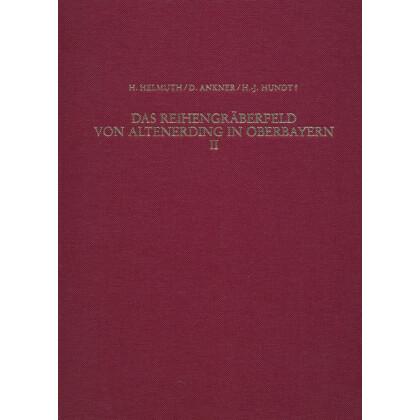 Das Reihengräberfeld von Altenerding in Oberbayern II. Anthropologie, Damaszierung und Textilfunde