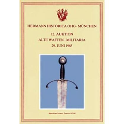 Hermann Historica München 12. Auktion, 29. Juni 1985. Alte Waffen, Militärhistorische Objekte