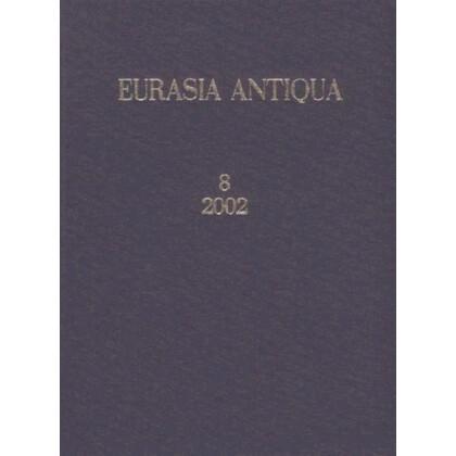 Eurasia Antiqua Zeitschrift für Archäologie Eurasiens, Band 8 - 2002