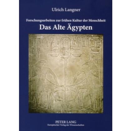 Forschungsarbeiten zur frühen Kultur der Menschheit - Das Alte Ägypten