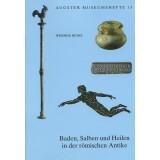 Baden, Salben und Heilen in der römischen Antike