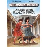 Prisca und Silvanus - Unruhige Zeiten in Augusta Raurica