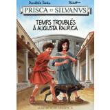 Prisca et Silvanus - Temps troublés à...