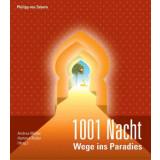 1001 Nacht - Wege ins Paradies