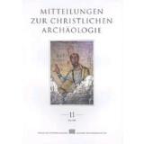 Mitteilungen zur Christlichen Archäologie 11