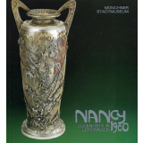 Nancy 1900, Jugendstil in Lothringen. Keramik, Glas,...