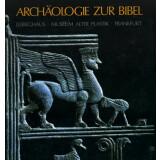 Archäologie zur Bibel - Kunstschätze aus den...
