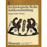 Antikensammlung - Ausgewählte Werke