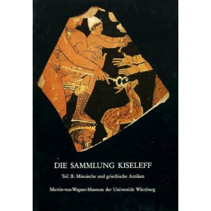 Die Sammlung Kiseleff im Martin-von-Wagner-Museum der Universität Würzburg, Teil 2: Minoische und griechische Antiken