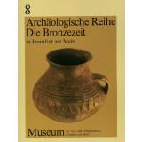 Die Bronzezeit in Frankurt am Main und im...
