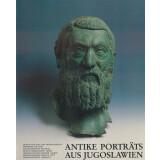 Antike Porträts aus Jugoslawien. Katalog zur...