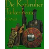 Die Karlsruher Türkenbeute. Die Türckische...