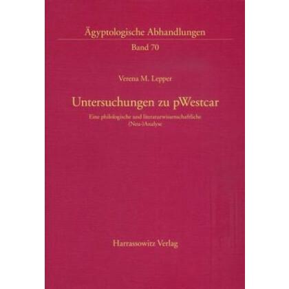 Untersuchungen zu pWestcar - Eine philologische und literaturwissenschaftliche (Neu-)analyse