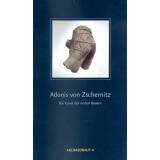 Adonis von Zschernitz. Die Kunst der ersten Bauern