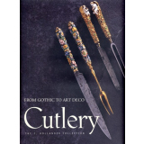 Cutlery - From Gothic to Art Deco - The J. Hollander...