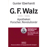 G. F. Walz 1813-1862 Apotheker, Forscher, Revolutionär