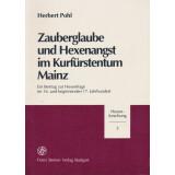 Zauberglaube und Hexenangst im Kurfürstentum Mainz -...