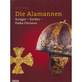 Die Alamannen - Krieger - Siedler - frühe Christen