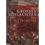 Die grossen Schlachten des Mittelalters