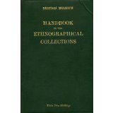 Handbook to the Ethnographical Collections - British Museum