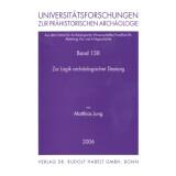 Zur Logik archäologischer Deutung. Interpretation,...