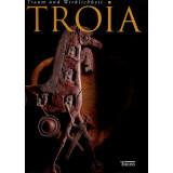Troia - Traum und Wirklichkeit