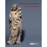Lothringische Skulptur des 14. Jahrhunderts