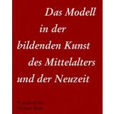 Das Modell in der bildenden Kunst des Mittelalters und...