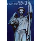 Berlin und die Antike. Architektur, Kunstgewerbe,...