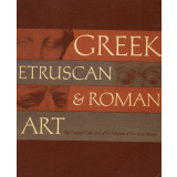 Greek, Etruscan and Roman Art. The Classical Collections...