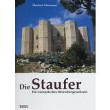 Die Staufer - Ein europäisches Herrschergeschlecht