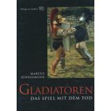 Gladiatoren - Das Spiel mit dem Tod