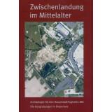 Zwischenlandung im Mittelalter - Archäologie...