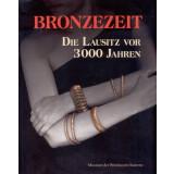 Bronzezeit - Die Lausitz vor 3000 Jahren
