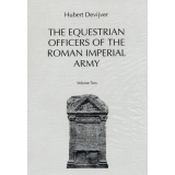 The Equestrian Officers of the Roman Imperial Army, Vol. II.