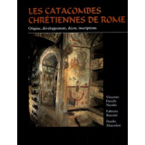 Les Catacombes chrétiennes de Rome. Origine,...