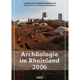 Archäologie im Rheinland 2006