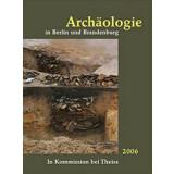 Archäologie in Berlin und Brandenburg, Jahrbuch 2006