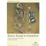Karies, Kampf und Schädelkult - 150 Jahre...