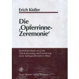 Die Opferrinne- Zeremonie. Bankettideologie am Grab