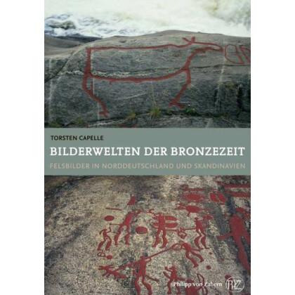 Bilderwelten der Bronzezeit - Felsbilder in Norddeutschland und Skandinavien