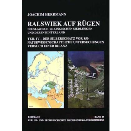 Ralswiek auf Rügen - Die slawisch-wikingischen Siedlungen und deren Hinterland - Teil IV - Der Silberschatz vor 850