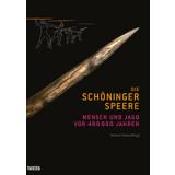 Die Schöninger Speere. Mensch und Jagd vor 400 000...