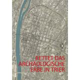 Rettet das archäologische Erbe in Trier. Zweite...