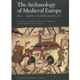 The Archaeology of Medieval Europe, Vol. 1 - Eighth to...