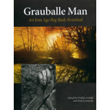 Grauballe Man - An Iron Age Bog Body Revisited